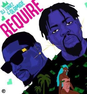 DJ Tunez ft. Olamide - Require (Mp3 Download)