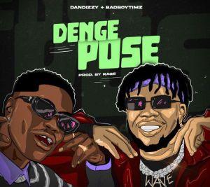 DanDizzy ft. Bad Boy Timz - Denge Pose