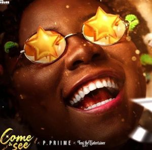 P Priime ft. Teni - Come And See