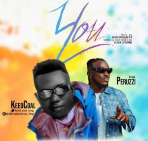 Keedcoal ft. Peruzzi - You (Mp3 Download)