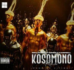 Sina Rambo ft. Davido, Kampbell - Kosomono (Remix)