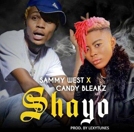Sammy West - Shayo ft. Candy Bleakz (Mp3 Download)