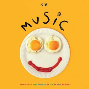 Sia ALBUM: Music - Songs From And Inspired By The Motion Picture
