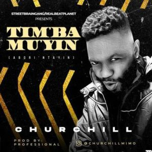 Churchill - Timba Mu'yin (Mp3 Download)