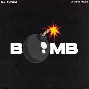 DJ Tunez - Bomb ft. J. Anthoni (Mp3 Download)