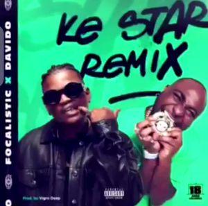 Focalistic - Ke Star (Remix) ft. Davido (Mp3 Download)