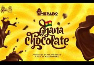 Amerado - Ghana Chocolate (Mp3 Download)