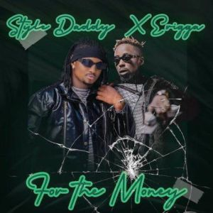 Style Daddy & Erigga - For The Money