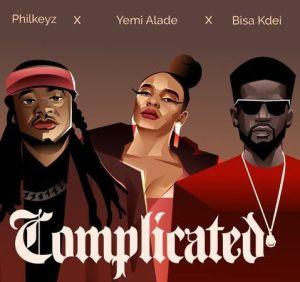 Philkeyz - Complicated ft. Yemi Alade, Bisa Kdei