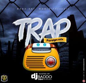 Dj Baddo - Trap Foreign Mix