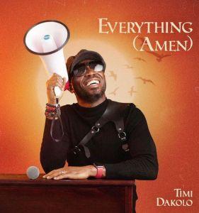 Timi Dakolo - Everything (Amen) MP3 DOWNLOAD