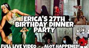 Erica's 27th Birthday Diner Party, A Lot Happened (Live Video)
