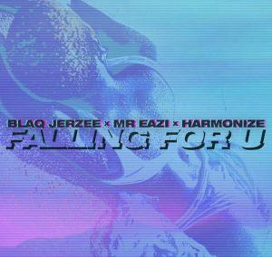 Blaq Jerzee - Falling For U ft. Mr Eazi, Harmonize (Mp3 Download)