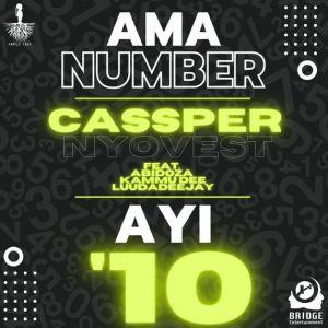 Cassper Nyovest - Ama Number Ayi '10 Ft. Abidoza, Kammu Dee, LuuDaDeejay