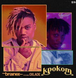 Brainee ft Oxlade - Kpokom