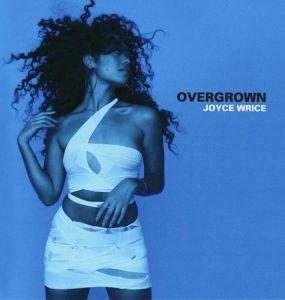 Joyce Wrice - Overgrown