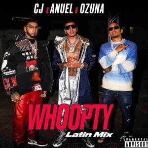 CJ - Whoopty (Latin Mix) ft. Ozuna & Anuel AA