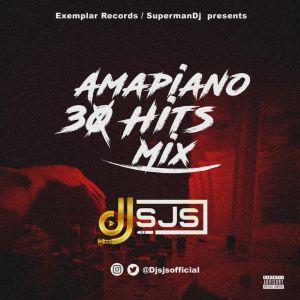 Mixtape: DJ SJS - Amapiano 30 Hits Mix