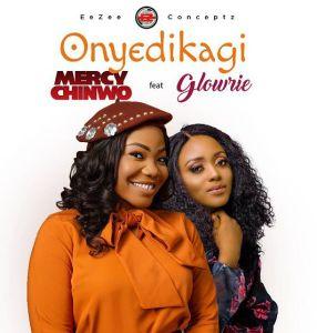 Mercy Chinwo - Onyedikagi ft. Glowrie (Mp3 Download)