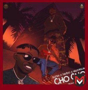 Zlatan ft. Davido, Mayorkun - Cho Cho (Mp3 Download)