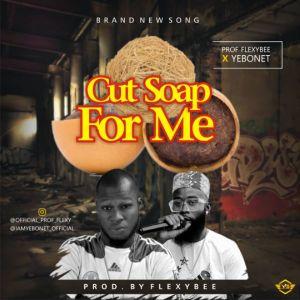Yebone X Prof. Flexybee - Cut Soap For Me