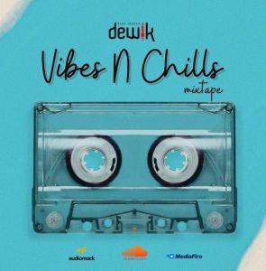 DJ Dewik - Vibes N Chills Mix