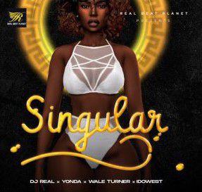 DJ Real - Singular ft. Yonda, Idowest, Wale Turner