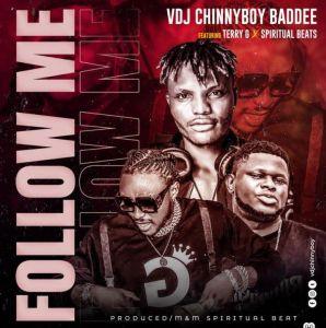 VDJ Chinnyboy Baddee - Follow Me ft. Terry G, Spiritual Beat