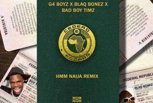 G4 Boyz - Hmm (Remix) ft. Blaqbonez, Bad Boy Timz