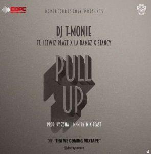 Dj T-Monie - Pull Up ft. Icewiz Blaze, LA Bangz, Stancy