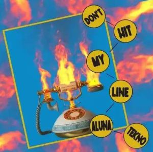 Aluna ft. Tekno - Don't Hit My Line