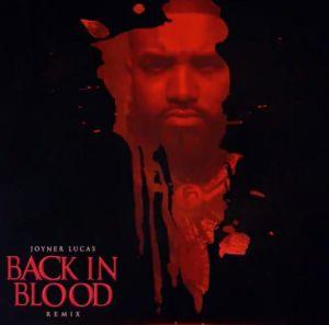 Joyner Lucas - Back In Blood (Remix)