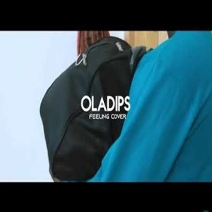 Oladips - Feeling  (Cover)