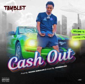 Tayblet - Cash Out (Mp3 Download)