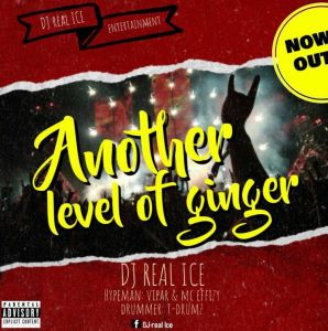 DJ Real ICE - Another Level Of Ginger Mixtape