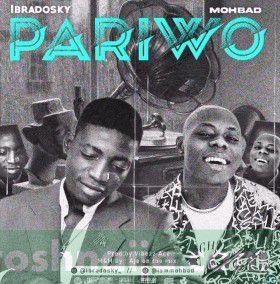 Ibradosky ft. Mohbad - Pariwo (Mp3 Download)