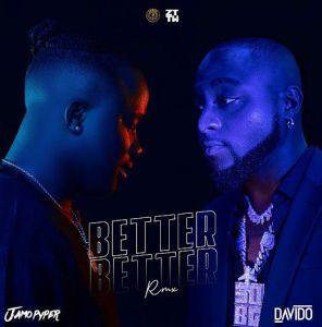 Jamopyper ft. Davido - Better Better (Remix) Mp3 Download