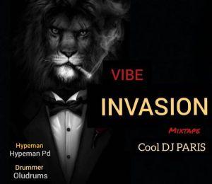 DOWNLOAD MIXTAPE: Cool Deejay Paris - Vibe Invasion (Mix)