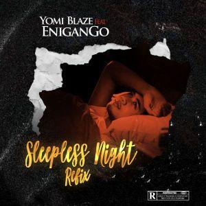 Yomi Blaze - Sleepless Night ft. Enigango
