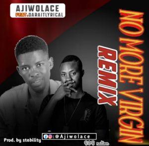 """Ajiwolace - """"No More Virgin"""" ft. DaraitLyrical"""