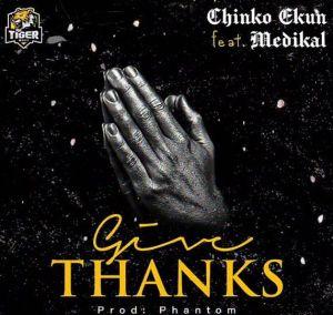 Chinko Ekun ft. Medikal - Give Thanks