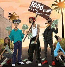 DJ Yankee ft Blaqbonez & Cheque - 1000 Years