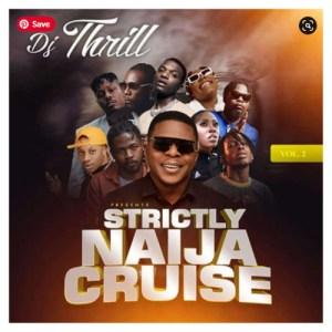 Dj Thrill – Strictly Naija Cruise (Vol. 2)