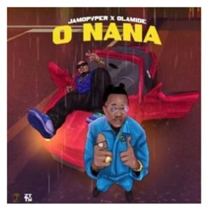 Jamopyper ft. Olamide - O Nana
