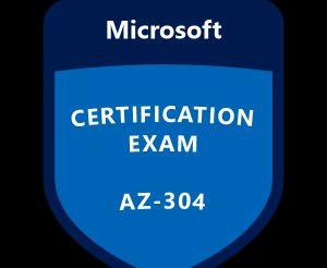 Use Valid Practice Tests to Pass Microsoft AZ-304: Microsoft Azure Architect DesignExam and Obtain Expert-Level Certification
