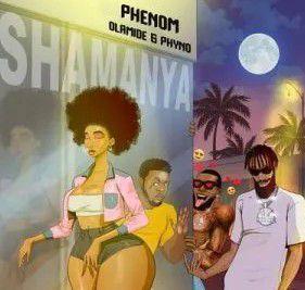 Phenom Ft. Olamide & Phyno - Shamanya