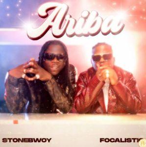 Stonebwoy Ft. Focalist - Ariba
