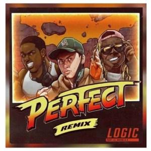 Logic - Perfect (Remix) Ft. Lil Wayne & ASAP Ferg
