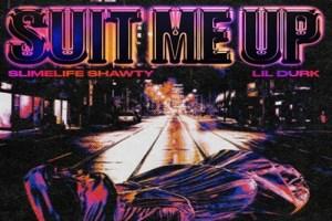 Slimelife Shawty ft. Lil Durk - Suit Me Up