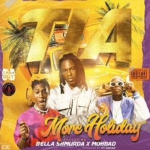 TIA ft. Bella Shmurda & Mohbad - More Holiday
